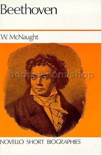 brief biography by beethoven mcnaught w novello short biography beethoven