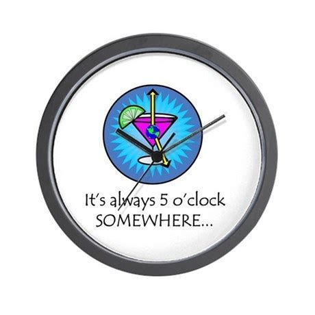 Always 5 O'Clock Somewhere Wall Clock by five o clock