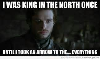 Got Memes - robb stark king of the north game of laughs