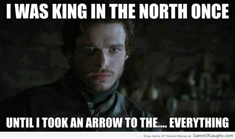 Game Of Throne Memes - robb stark king of the north game of laughs