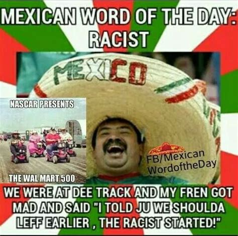 Mexican Racist Memes - 17 best images about mexican word of the day on pinterest