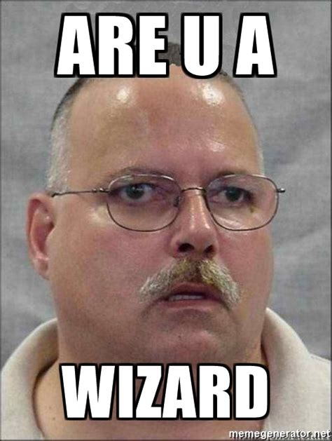 What Are Meme Pictures - are u a wizard are you a wizard meme generator