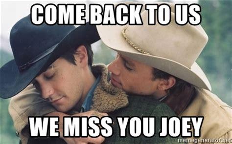 Come Back Meme - we miss you come back memes