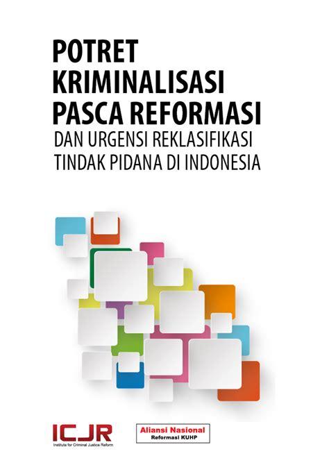 Penjatuhan Pidana Dan Dua Prinsip Dasar Hukum Pidana potret kriminalisasi pasca reformasi dan urgensi