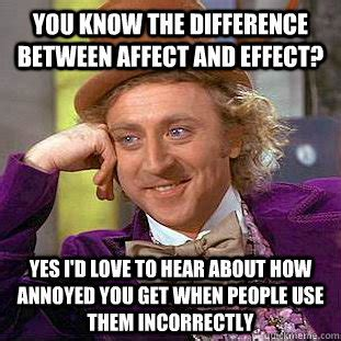 Meme Effect - you know the difference between affect and effect yes i d