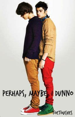 Perhaps Maybe by Perhaps Maybe I Dunno Wattpad