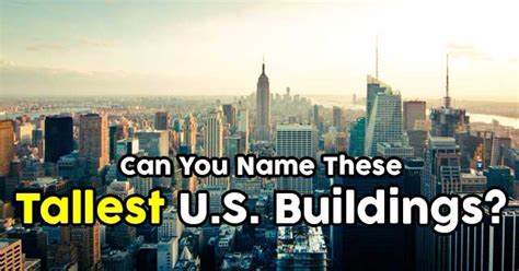 can you name these buildings from the incredible photos londonist can you name these tallest u s buildings quizpug