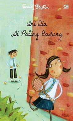 Buku Novel Anak Terlaris Karya Enid Blyton Kelas Tiga Di Malory Towe buku ini dia si paling badung penulis enid blyton penerbit gramedia kategori toko buku
