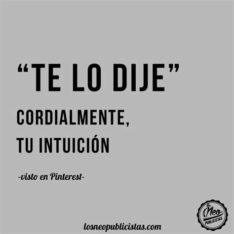 te lo dije 1000 images about frases de la vida on amigos spanish and calle 13