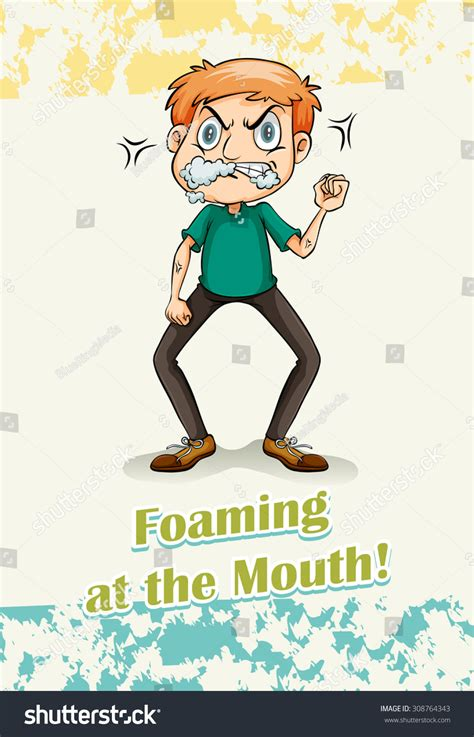 foaming at the idiom foaming at the illustration 308764343