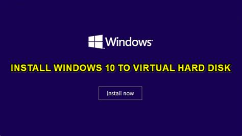 install windows 10 from hard drive how to install windows 10 on a virtual hard disk