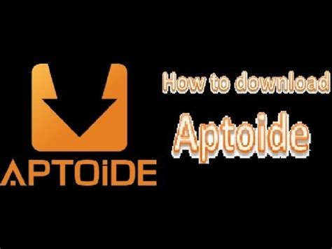 aptoide youtube how to download aptoide on androids youtube