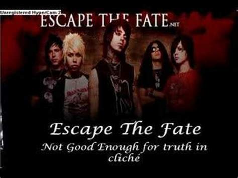 escape the fate not good enough for truth in cliche escape the fate not good enough for truth in clich 233