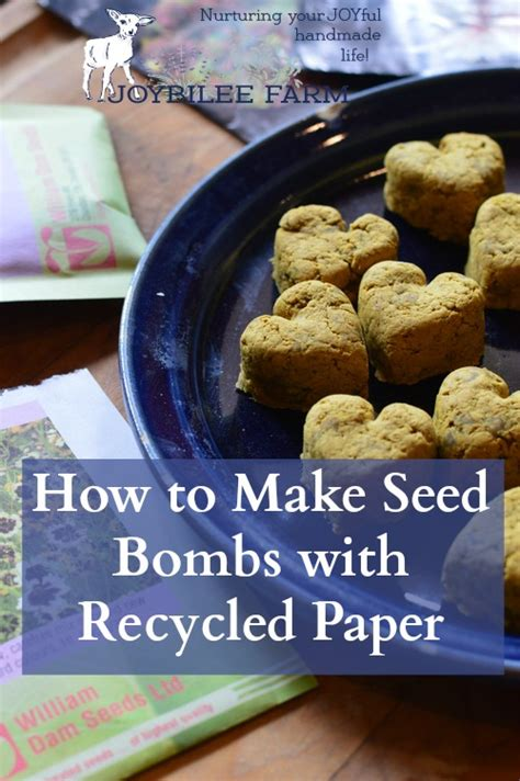 How To Make Paper With Seeds - how to make seed bombs with recycled paper joybilee farm