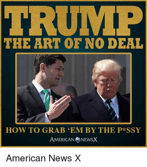 Deal Or No Deal Meme - trump the art of no deal how to grab em by the p kssy