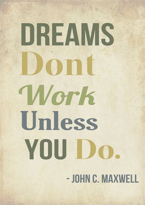 doing work you today books dreams don t work unless you do maxwell poster dreams