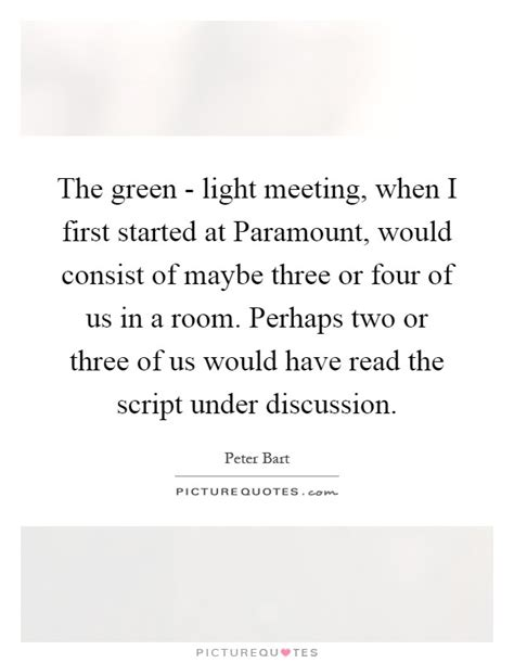 meeting in the room lyrics the green light meeting when i started at paramount picture quotes