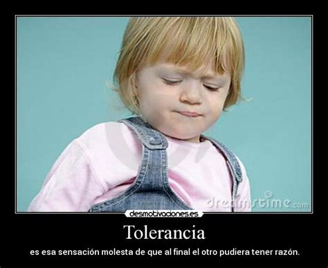 tolerancia desmotivaciones im 225 genes y carteles de tolerancia pag 32 desmotivaciones