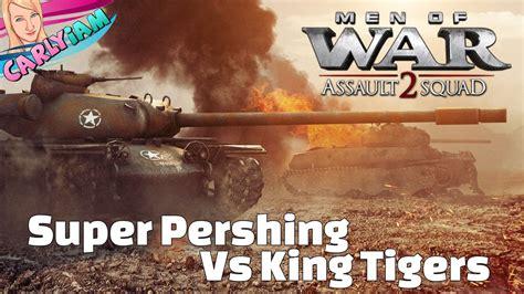 libro pershing vs tiger germany super pershing vs king tigers never ending battle mod men of war assault squad 2 youtube