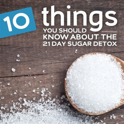 10 Day Sugar Detox by 10 Things You Need To About The 21 Day Sugar Detox