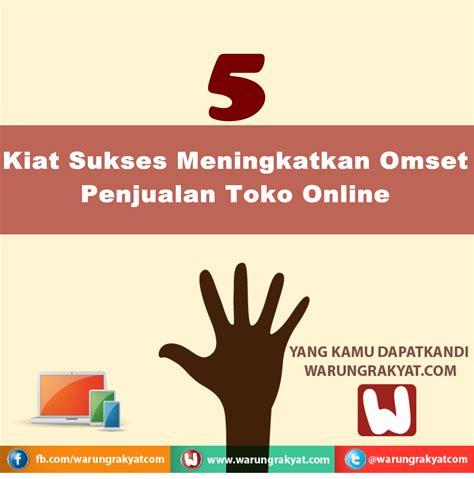 Kiat Membuat Toko Online | membuat toko online sukses 5 kiat sukses meningkatkan