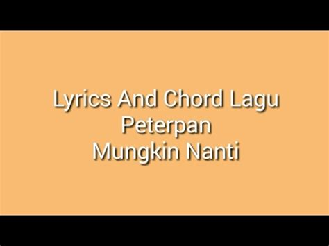 tutorial main gitar lagu sempurna lyrics and chord lagu peterpan mungkin nanti tutorial