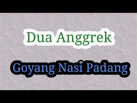 Download Mp3 Goyang Nasi Padang Duo Anggrek | goyang nasi padang mp3 mp3 video download stafaband
