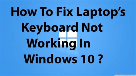 L Not Working by How To Fix Keyboard Not Working In Windows 8 1 Or 10