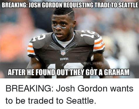 Josh Meme - 25 best memes about josh gordon josh gordon memes