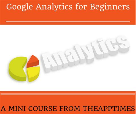 google blogger tutorial for beginners 2015 google analytics for beginners theapptimes mini course