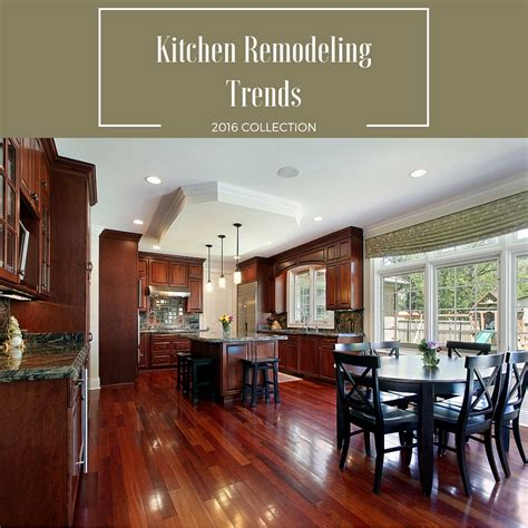 Kitchen Remodels 2016 | kitchen remodeling trends for 2016