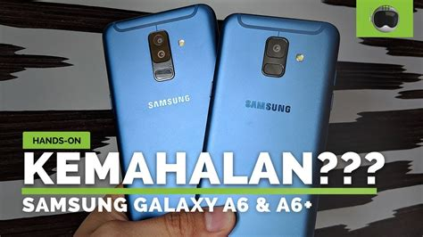 Harga Samsung A6 Indonesia q a on samsung galaxy a6 a6 plus indonesia