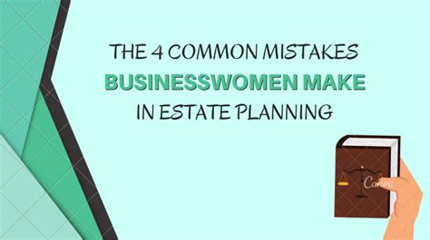 10 Most Common Estate Planning Mistakes And How To Avoid Them the 4 common mistakes businesswomen make in estate planning
