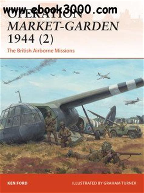 operation market garden 1944 3 the corps missions caign books operation market garden 1944 2 the airborne