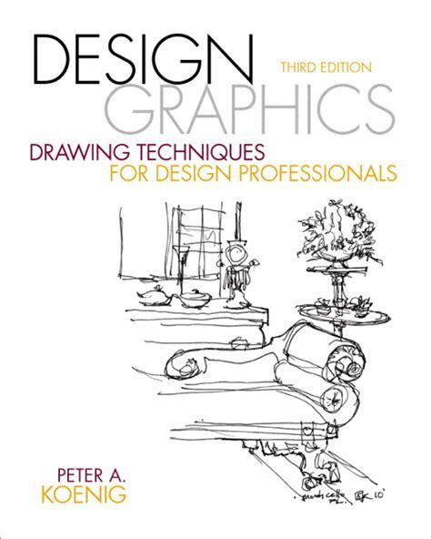 design graphics peter koenig koenig design graphics drawing techniques for design