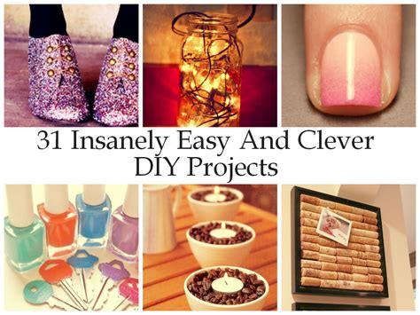 easy diy projects 31 insanely easy and clever diy projects