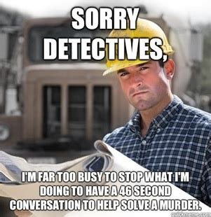 Meme Construction - funny quotes for construction workers quotesgram