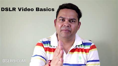 video  dslr camera dslr video basics