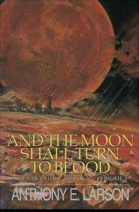 moon blood the blood volume 1 books the prophecy trilogy vol 1 and the moon shall turn to