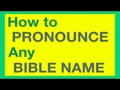 how to pronounce idea 1000 images about bible names pronounced for bible study