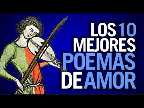 los mejores versos de 8430524037 10 de los mejores poemas de amor escritos en espa 241 ol youtube