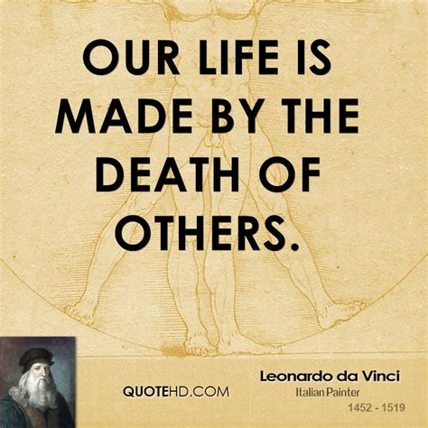 leonardo da vinci paintings drawings quotes biography our life is made by the death of others by leonardo da