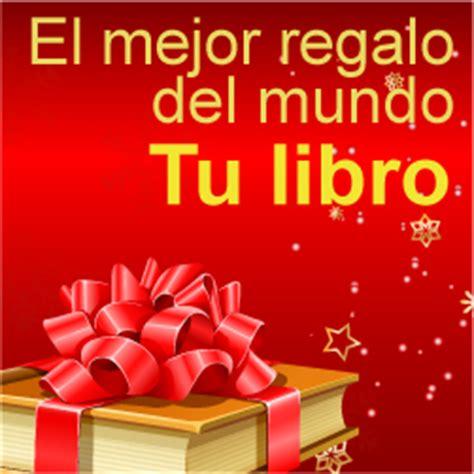 libro la mejor navidad el mejor regalo del mundo tu libro