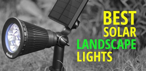 best solar landscape lighting best solar landscape lighting and spot lights ledwatcher