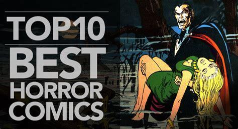 top 10 comics top 10 best horror comics of all time zap kapow