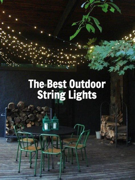 The Best Outdoor String Lights To Light Up The Backyard Best Outdoor String Lights