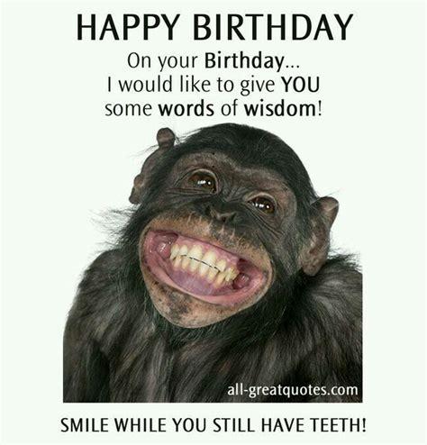 Happy Birthday Comedy Wishes Birthday Wisdom Happy Birthday Pinterest Wisdom