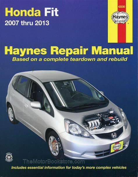 honda fit repair manual 2007 2013 haynes 42030 9781620921425
