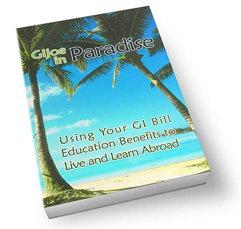 how to use gi bill to buy a house g i joe in paradise using the gi bill to study abroad