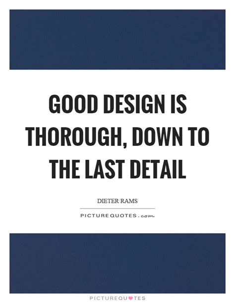 design is in the details quote good design is thorough down to the last detail picture